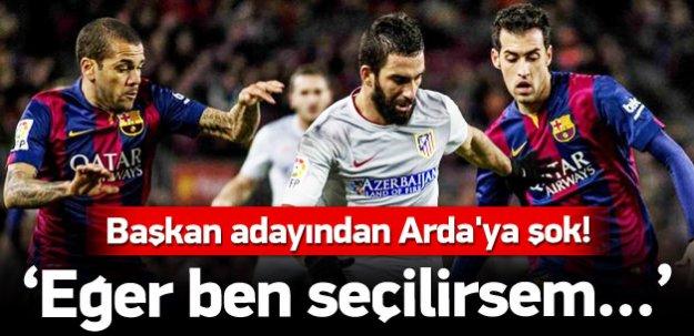 Barcelona başkan adayından Arda'ya şok!