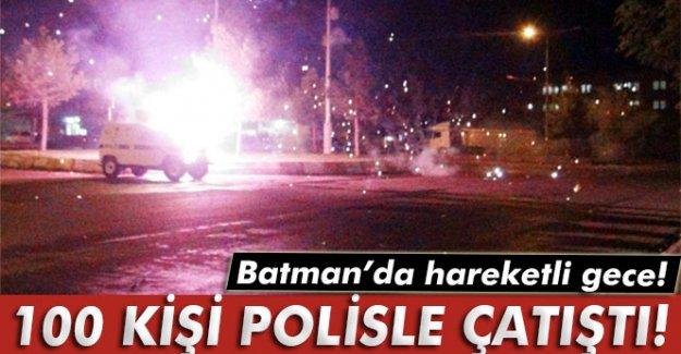 Batman'da 100 kişilik bir gurup polisle çatıştı