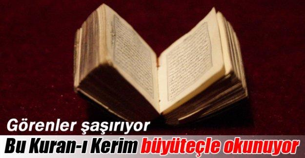 Bu Kuran-ı Kerim büyüteçle okunuyor