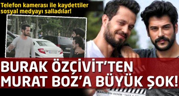 Burak Özçivit'ten Murat Boz'a büyük şok!