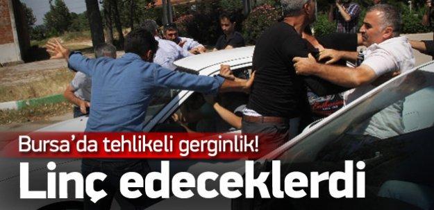 Bursa'da tehlikeli gerginlik! Linç edeceklerdi