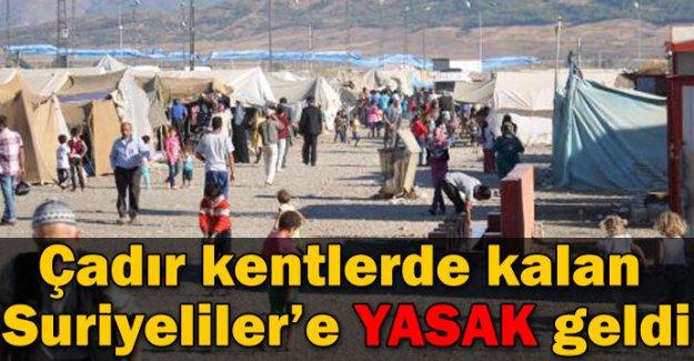 Çadır kentlerdeki Suriyeliler'in dışarı çıkması yasaklandı