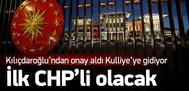 Cumhurbaşkanlığı Kulliyesi'ne gidecek ilk CHP'li