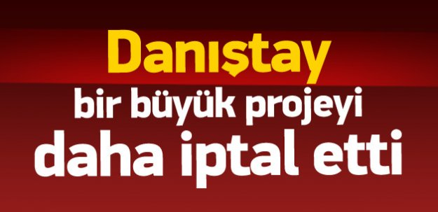 Danıştay ANKAPARK projesini iptal etti