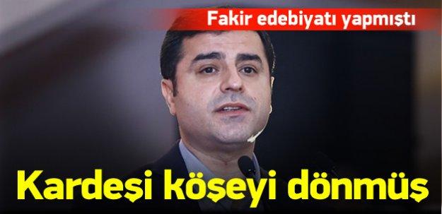 Demirtaş'ın kardeşi servetine servet katıyor