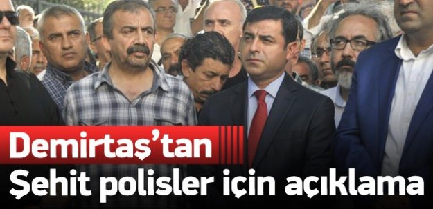Demirtaş'tan şehit polisler için açıklama