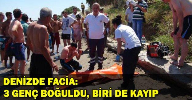 Denizde facia: 3 genç boğuldu, biri de kayıp