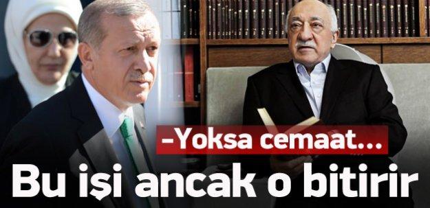 'Erdoğan'a bir şey olmadan bu işi bitirmeli'