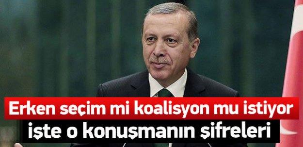 Erdoğan erken seçim mi yoksa koalisyon mu istiyor