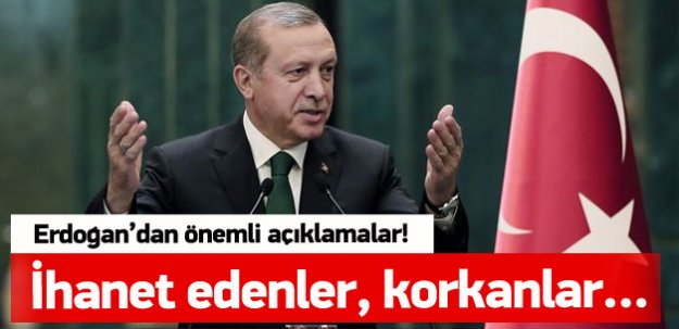 Erdoğan: İhanet edenler oldu