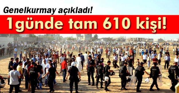 Genelkurmay açıkladı: Tam 610 kişi !