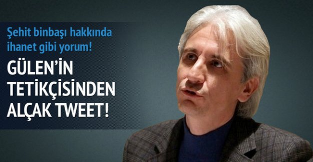 Gülen'in tetikçisinden alçak tweet!