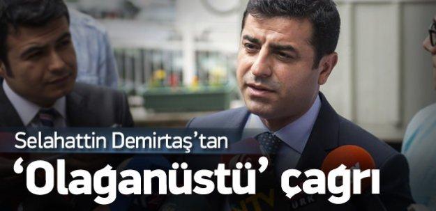 HDP Eş Başkanı Demirtaş'tan Olağanüstü Çağrı