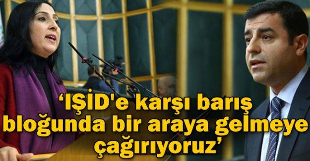 HDP: IŞİD'e karşı barış bloğunda bir araya gelmeye çağırıyoruz
