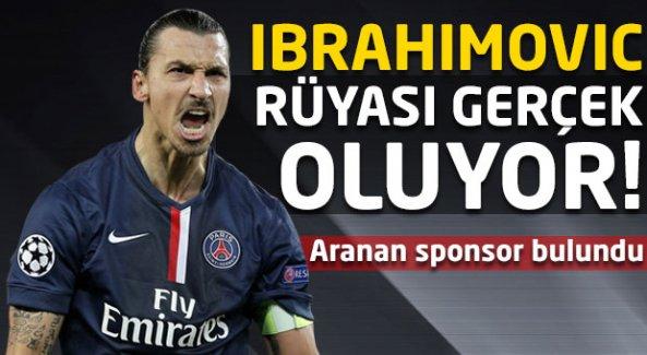 Ibrahimovic rüyası gerçek oluyor!
