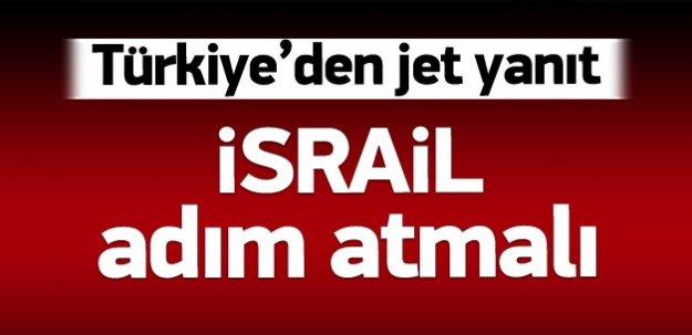 İsrail'e yanıt: İlk adımı İsrail atmalı
