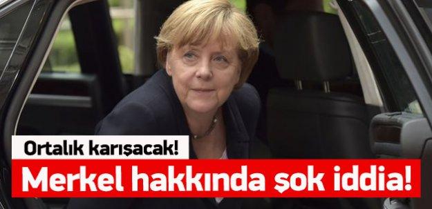Merkel hakkında şok iddia!