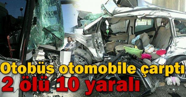 Otobüs otomobile çarptı: 2 ölü 10 yaralı