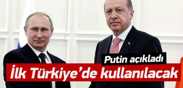 """Putin: """"İlk olarak Türkiye'de geçerli olacak"""""""