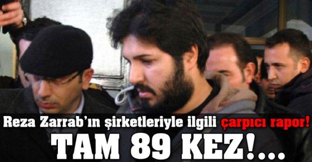 Reza Zarrab'ın şirketleriyle ilgili çarpıcı rapor... Tam 89 kez!...