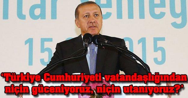 'Türkiye Cumhuriyeti vatandaşlığından niçin güceniyoruz, niçin utanıyoruz?'