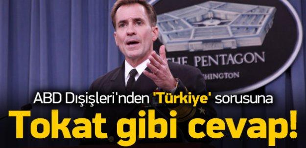 ABD'den 'Türkiye' sorusuna tokat gibi cevap