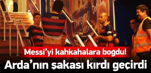 Arda'dan Messi'yi kahkahalara boğan şaka!