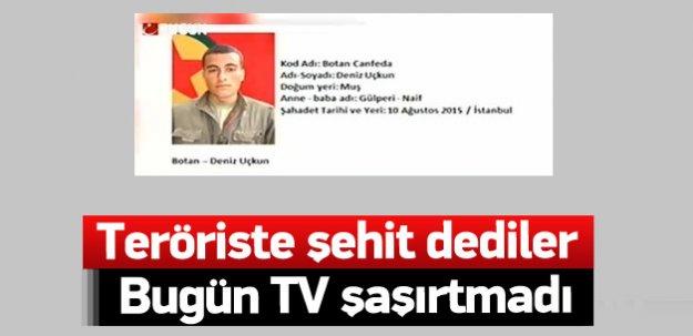 Bugün TV'de PKK'lılar için şehit tanımlaması