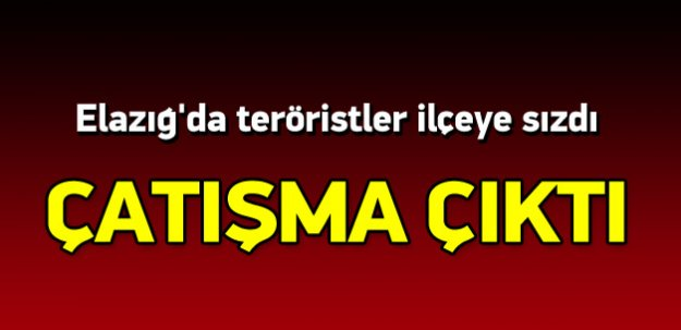 Elazığ'da ilçeye sızan teröristlere çatışma