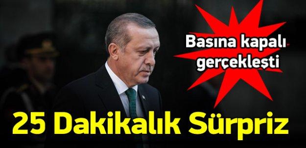 Erdoğan'dan 25 dakikalık süpriz görüşme