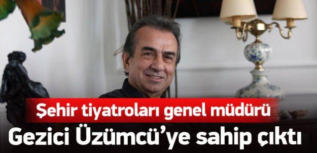 Erhan Yazıcıoğlu Levent Üzümcü'ye sahip çıktı