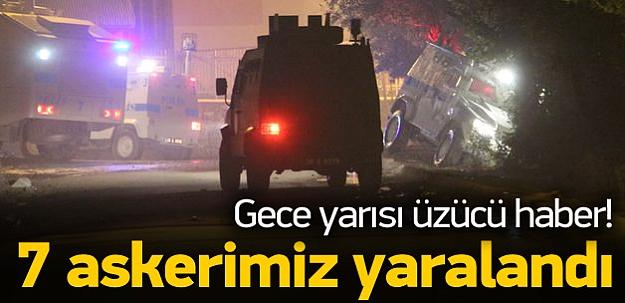 Gece yarısı üzücü haber! 7 asker yaralandı