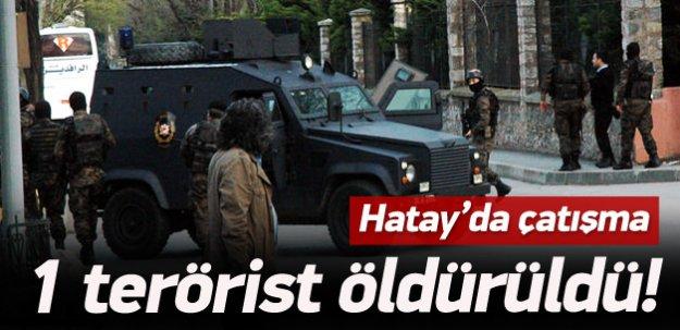 Hatay'da çatışma! 1 terörist öldürüldü
