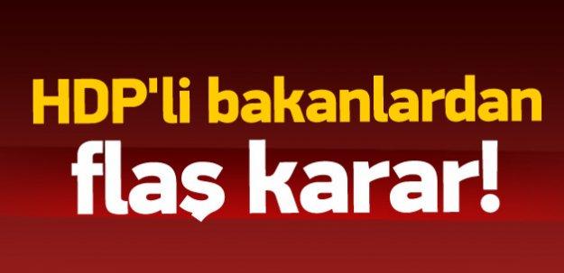 HDP'li iki bakandan flaş karar!