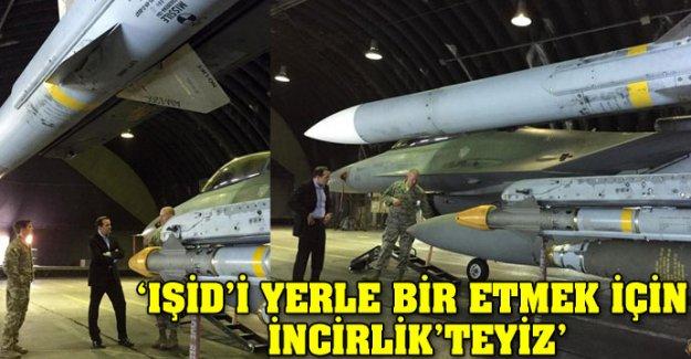 'IŞİD'i yerle bir etmek için İncirlik'teyiz'