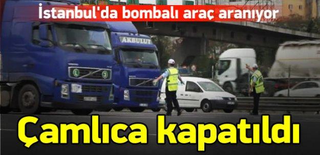 İstanbul'da bombalı araç aranıyor!