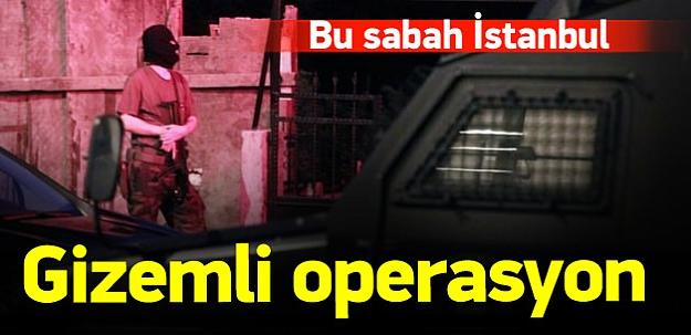 İstanbul'da gizemli operasyon: 2 gözaltı