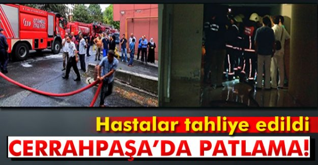 İstanbul Üniversitesi Cerrahpaşa Tıp Fakültesi Hastanesi'nde patlama