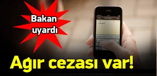 İzinsiz gönderilen SMS'ler için Bakan'dan uyarı