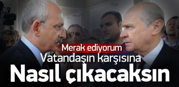 Kılıçdaroğlu: MHP vatandaşın önüne nasıl çıkacak
