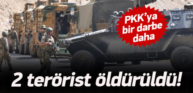 O şehrimizde 2 PKK'lı daha öldürüldü