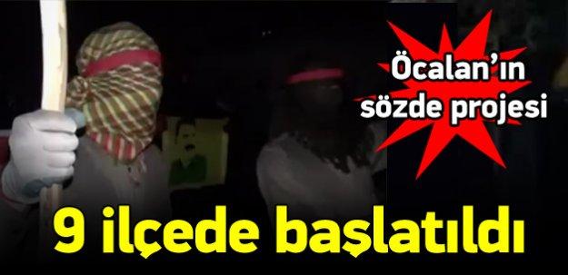 Öcalan'ın sözde projesi 9 ilçede uygulamaya geçti