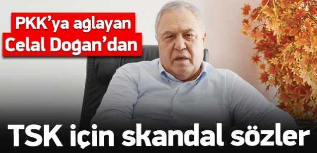 PKK'ya ağlayan Doğan, TSK'ya 'katliamcı' dedi