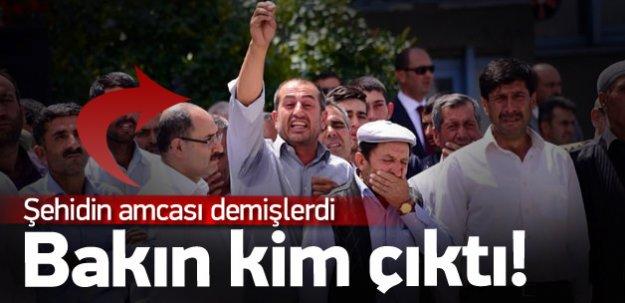 Şehidin amcası değil PKK sempatizanı çıktı