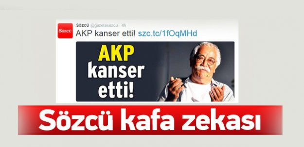 Sözcü: Levent Kırca'yı AKP kanser yaptı