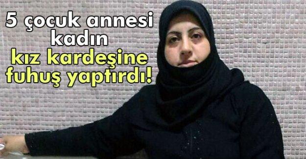 Suriyeli kadın kız kardeşine fuhuş yaptırmaktan tutuklandı