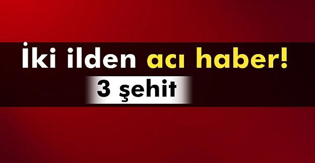 Tunceli ve Şanlıurfa'dan acı haber: 3 şehit