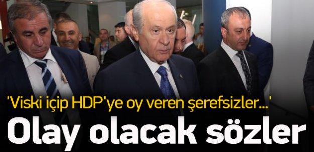 'Viski içip HDP'ye oy veren şerefsizler...'