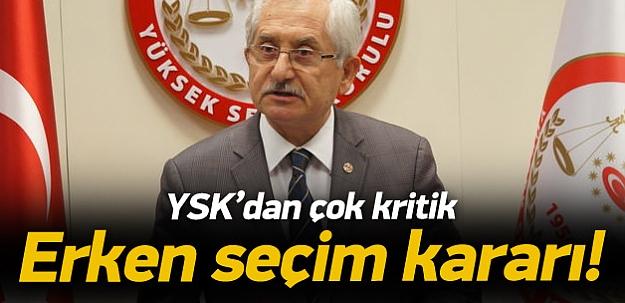 YSK'dan erken seçim kararı!