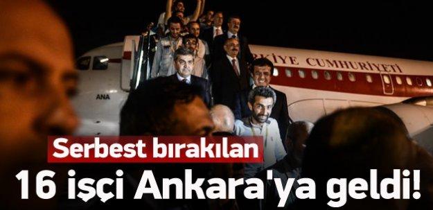 16 işçiyi taşıyan uçak Ankara'da!